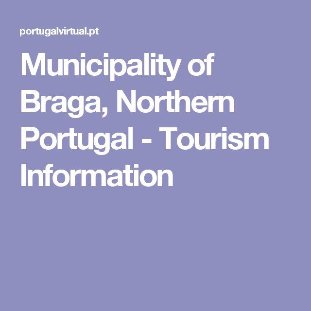 Municipality of Braga, Northern Portugal - Tourism Information