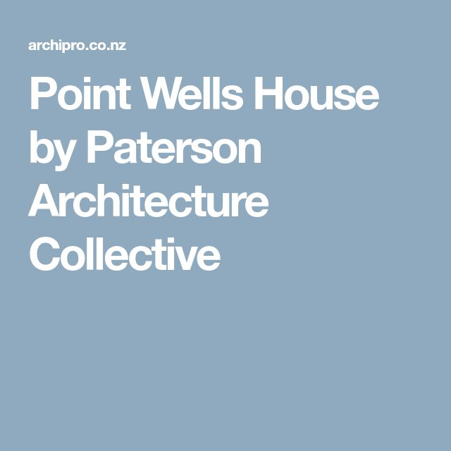 Point Wells House by Paterson Architecture Collective