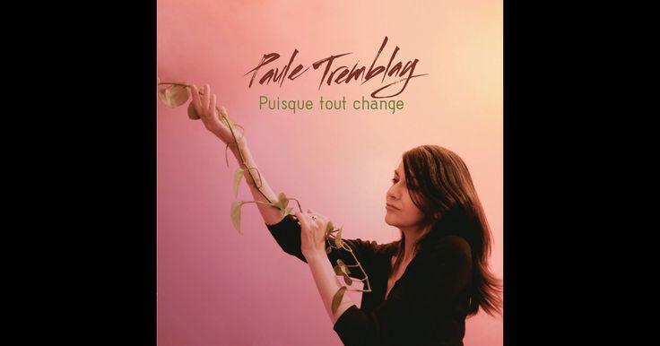 PUISQUE TOUT CHANGE (PAULE TREMBLAY) 7 octobre 2016