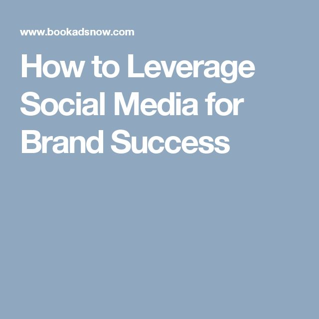 How to Leverage Social Media for Brand Success