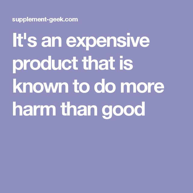 It's an expensive product that is known to do more harm than good