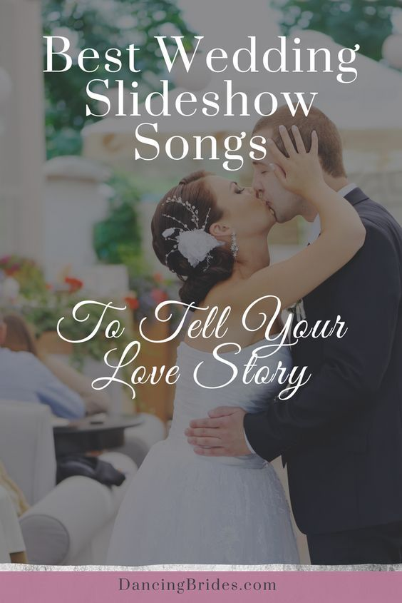 Best Wedding Slideshow Songs To Tell Your Love Story Wedding