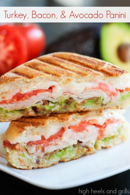 Turkey, Bacon, and Avocado Panini. Best sandwich ever! http://www.highheelsandgrills.com/2014/02/turkey-bacon-and-avocado-panini.html