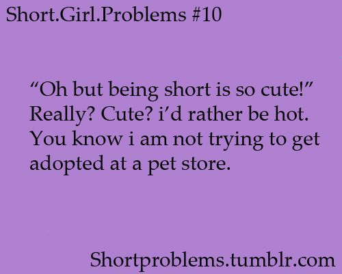 "LOL idk if ""hot"" is a ""compliment"" i want to receive but i still don't like being  called cute! -_- short girl problems #10"