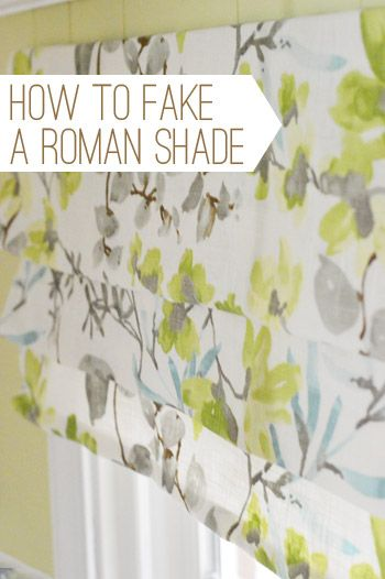 Easy Window Treatment: How To Make A Fake Roman Shade (it's so simple and so pretty - use any fabric you'd like and dress up those naked windows).