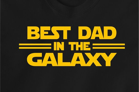 Best Dad T shirt Star Wars. Best Dad in the Galaxy. by JedaTees