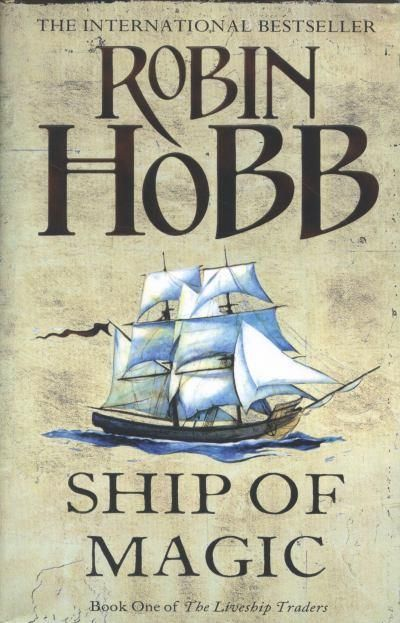 Ship Of Magic: Book One Of The Liveship Traders
