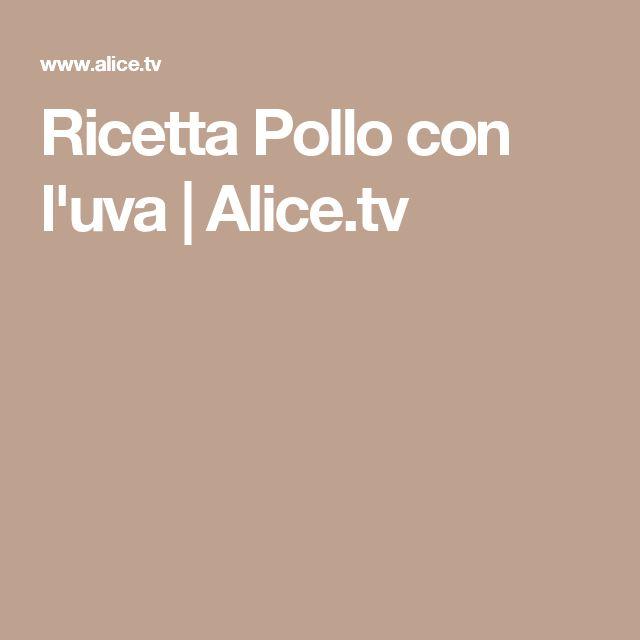 Ricetta Pollo con l'uva | Alice.tv