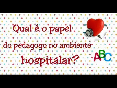 Pedagogia Hospitalar - Trabalho dos Pedagogos nos Hospitais - YouTube