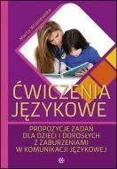 Ćwiczenia językowe - Propozycje zadań dla dzieci i dorosłych z zaburzeniami w komunikacji językowej