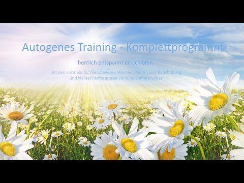 Autogenes Training - Komplettprogramm - herrlich entspannt einschlafen - Sommerwiese-Version - YouTube