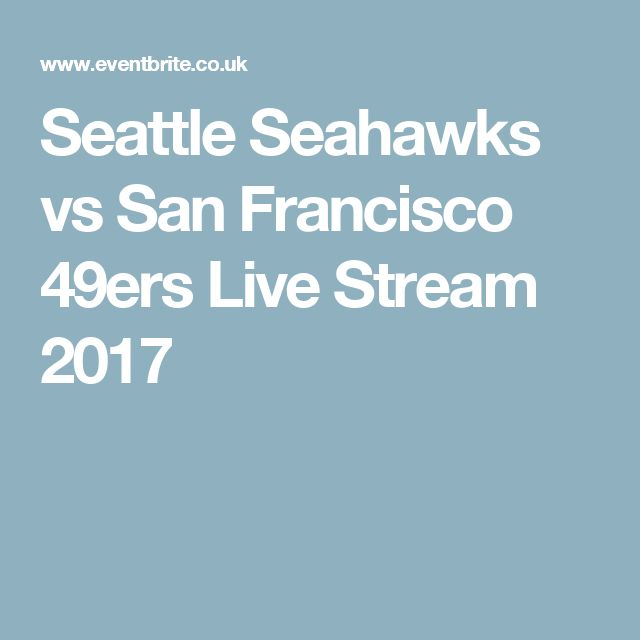 Seattle Seahawks vs San Francisco 49ers Live Stream 2017