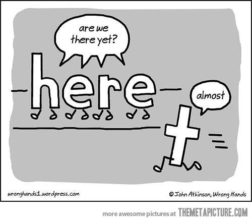 Oh grammar jokes @Liz Vettese  You helped me learn this, well it was actually Were/Where but it ties into this