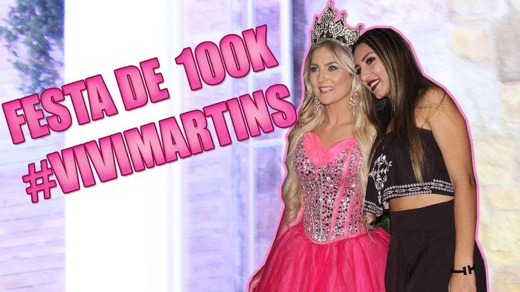 FESTA DE 100K DA VIVI MARTINS | VLOG