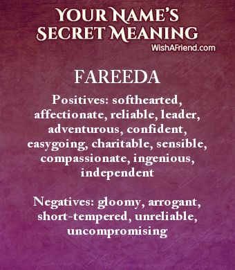 Secrets of Fareeda  Positives: softhearted, affectionate, reliable, leader, adventurous, confident, easygoing, charitable, sensible, compassionate, ingenious, independent  Negatives: gloomy, arrogant, short-tempered, unreliable, uncompromising
