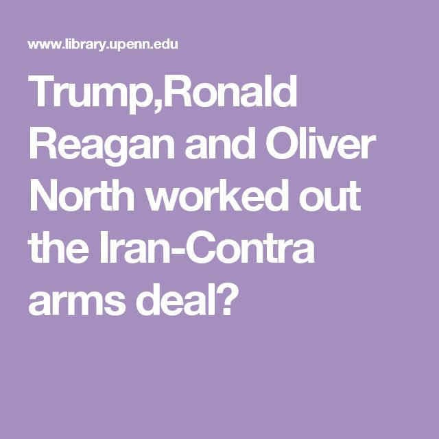 Trump,Ronald Reagan and Oliver North worked out the Iran-Contra arms deal?