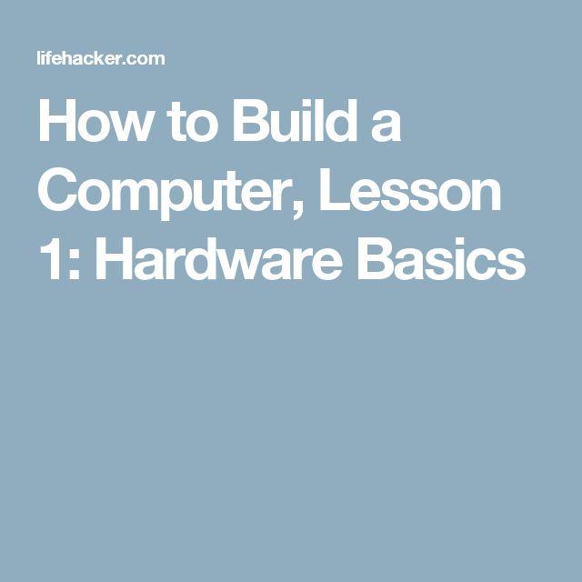 25 unique build a computer ideas on pinterest computer build how to build a computer lesson 1 hardware basics ccuart Image collections