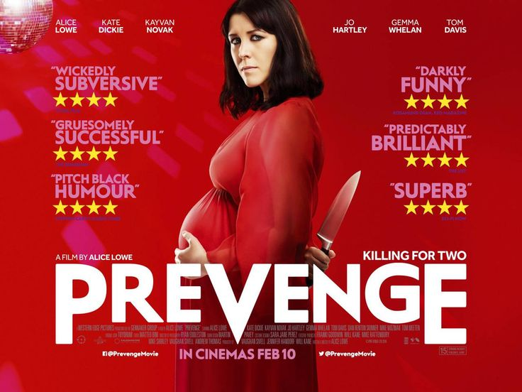 Title:  Prevenge  Writer/ director:  Alice Lowe  Cast: Jo Hartley, Gemma Whelan, Alice Lowe, Kate Dickie, Tom Davis, Kayvan Novak  Year:  ...
