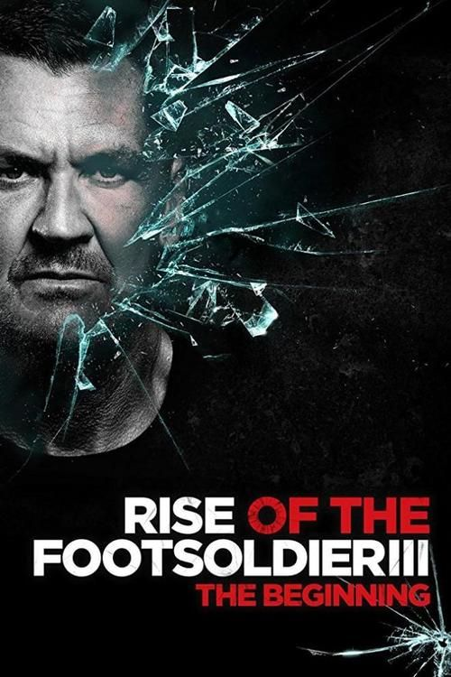Rise of the Footsoldier 3 2017 full Movie HD Free Download DVDrip