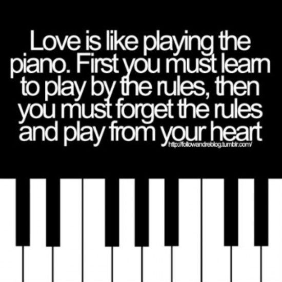 PianoWords Of Wisdom, Music, Love Thoughts, Heart, The Piano, Scoreboard, Plays, Inspiration Quotes, The Rules