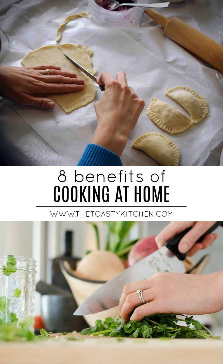 8 Benefits Of Cooking At Home Cook At Home Cooking No Cook Meals
