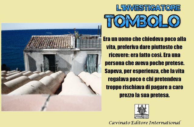 Fabio Marazzoli: L'investigatore Tombolo: tutto casa e agenzia