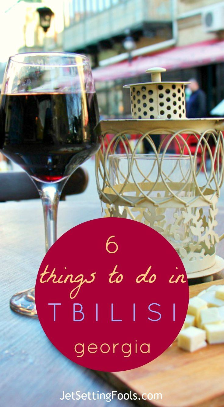 6 Things To Do In Tbilisi Georgia Jetsetting Fools Things To Do Tbilisi Europe Travel Tips