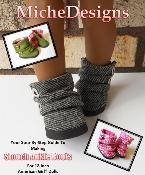 18 inch doll shoe PDF pattern from Miche Designs - Slouch Ankle Boots.Now you can make trendy boots for your 18 inch American Girl ® Doll! These boots are perf