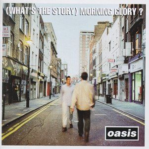 Oasis - Morning Glory. First Oasis album I listened to and instantly became obsessed