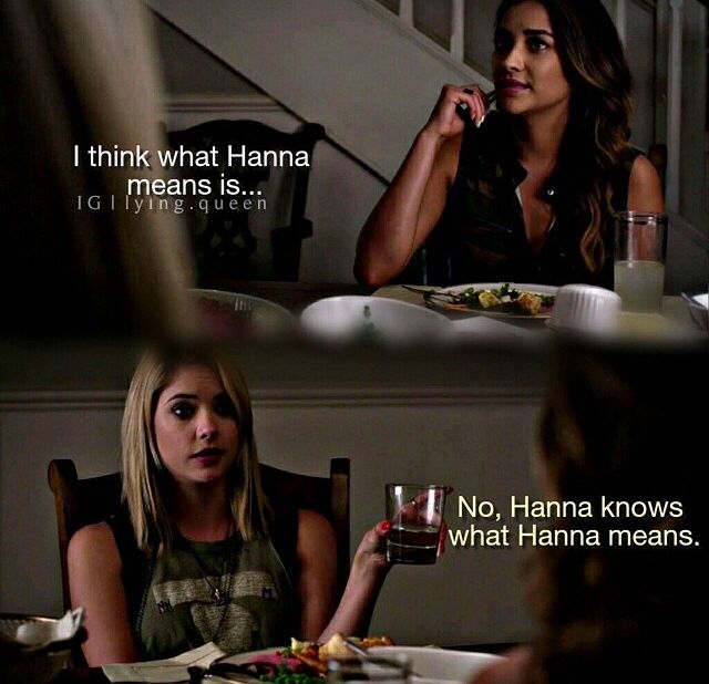 Pretty Little Liars Season 5. No! Hanna knows what Hanna means. I love drunk Hanna! She's so funny!!