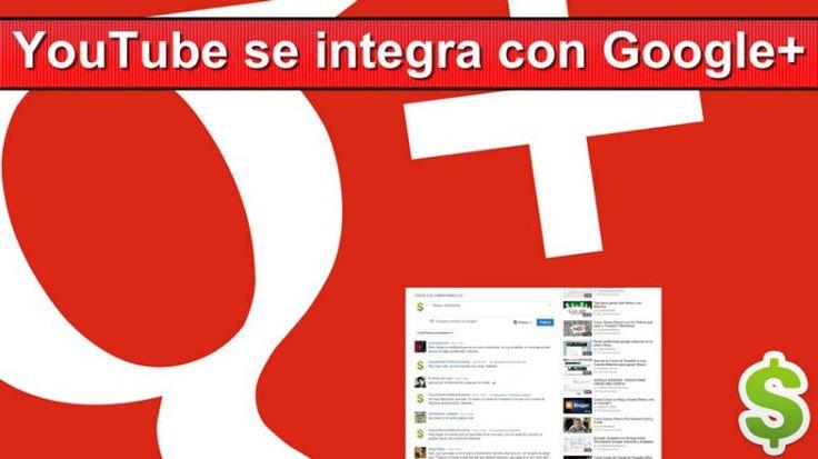 YouTube se integra con Google+