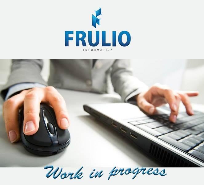 Buongiorno e buon lavoro! www.frulioinformatica.com  progettazione e sviluppo software