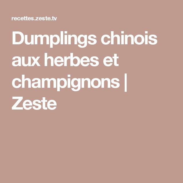 Dumplings chinois aux herbes et champignons | Zeste