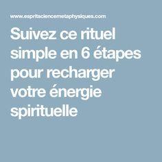 Suivez ce rituel simple en 6 étapes pour recharger votre énergie spirituelle