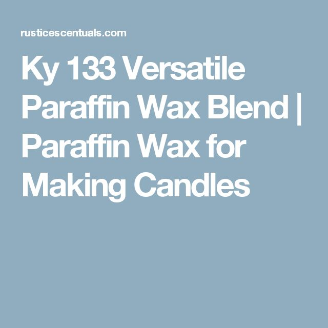 Ky 133 Versatile Paraffin Wax Blend | Paraffin Wax for Making Candles
