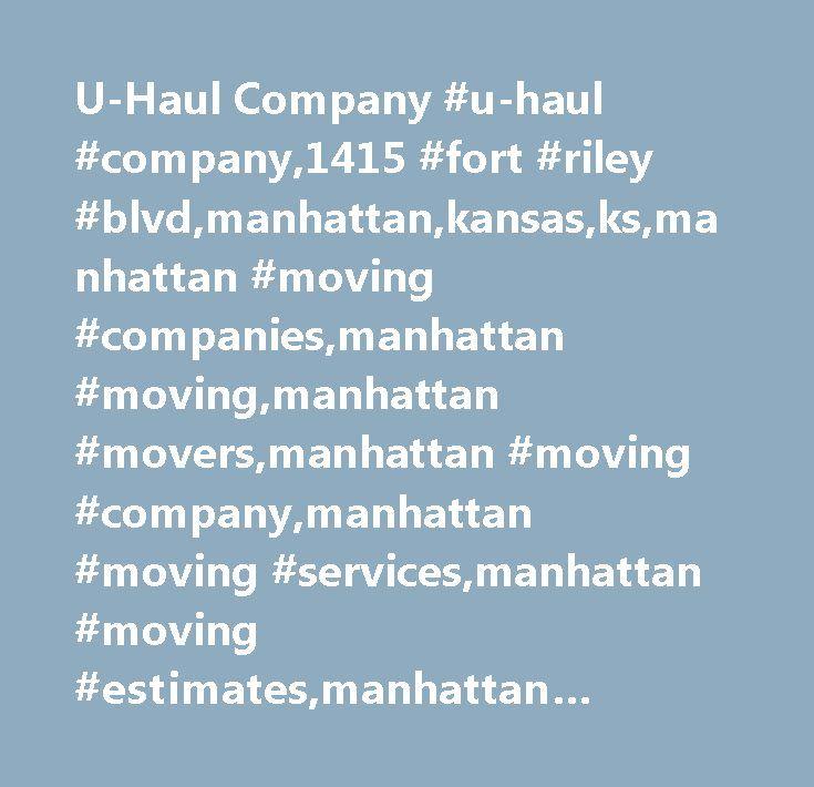 U-Haul Company #u-haul #company,1415 #fort #riley #blvd,manhattan,kansas,ks,manhattan #moving #companies,manhattan #moving,manhattan #movers,manhattan #moving #company,manhattan #moving #services,manhattan #moving #estimates,manhattan #moving #quotes,manhattan #van #lines http://santa-ana.remmont.com/u-haul-company-u-haul-company1415-fort-riley-blvdmanhattankansasksmanhattan-moving-companiesmanhattan-movingmanhattan-moversmanhattan-moving-companymanhattan-moving-servicesmanh/  # U-Haul…