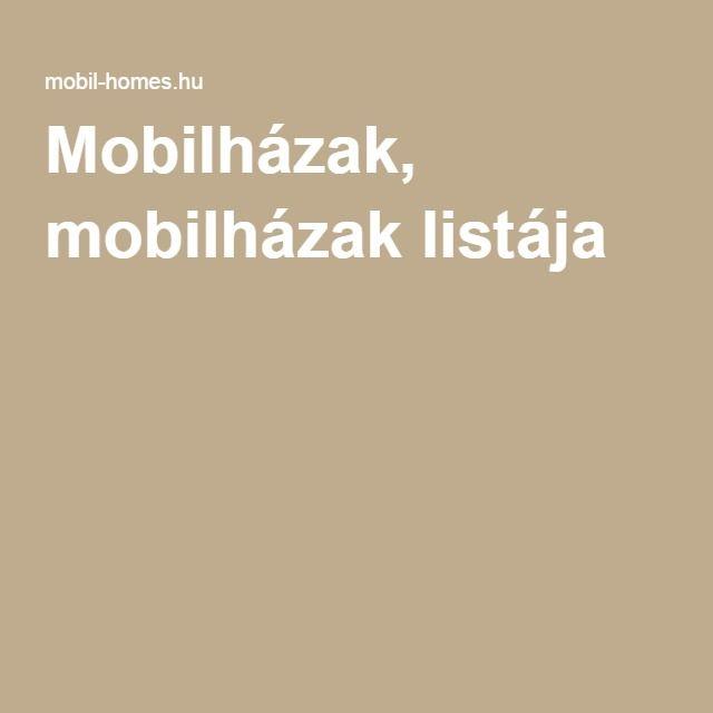 Mobilházak, mobilházak listája