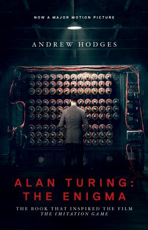 Win a copy of Alan Turing: The Enigma, The Book That Inspired the Film The Imitation Game and tickets to see the movie