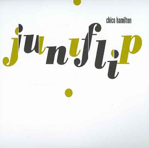 Chico Hamilton - Juniflip