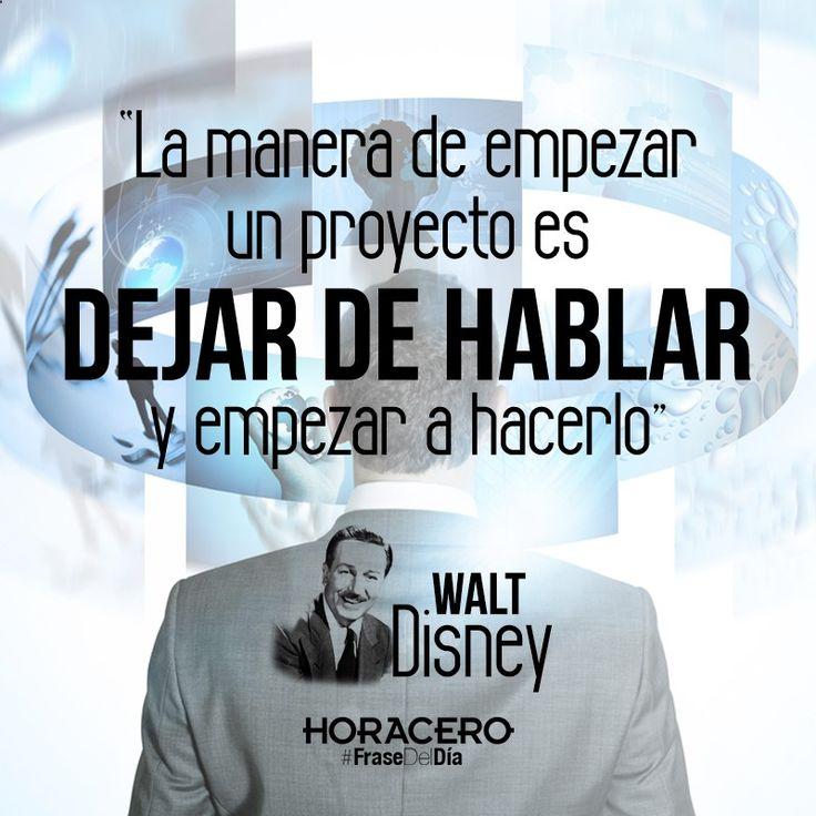 La manera de empezar un proyecto es dejar de hablar y empezar a hacerlo Walt Disney #Frases #Citas #FraseDelDía