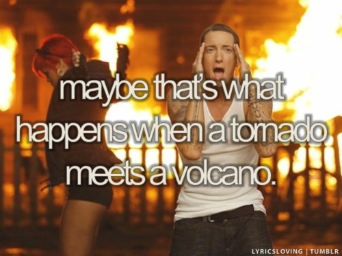 Haha he thinks I'm the tornado and he's the volcano. He's right lol <3
