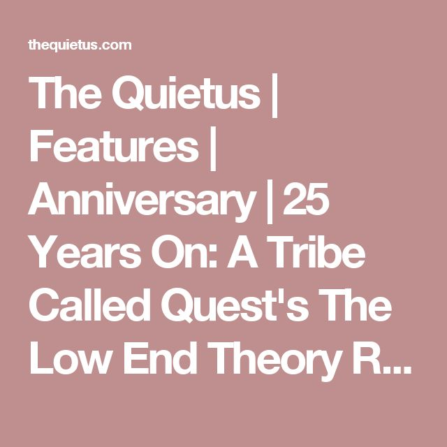 The Quietus | Features | Anniversary | 25 Years On: A Tribe Called Quest's The Low End Theory Revisited