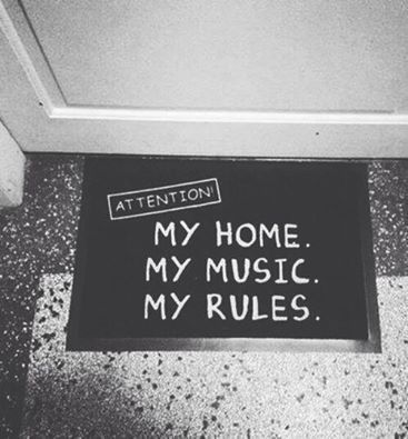 music, rules, and home...someday.