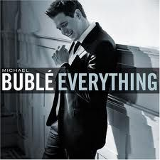 6. Everything – Michael Bublé