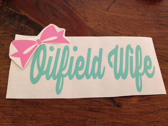 Oilfield Wife Decal with Bow 2x5 by KentuckyMonograms on Etsy, $4.00