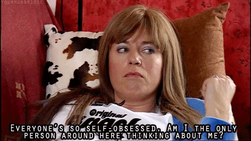 Sometimes you have to put yourself first. | 24 Super Important Life Lessons Kath And Kim Taught Us