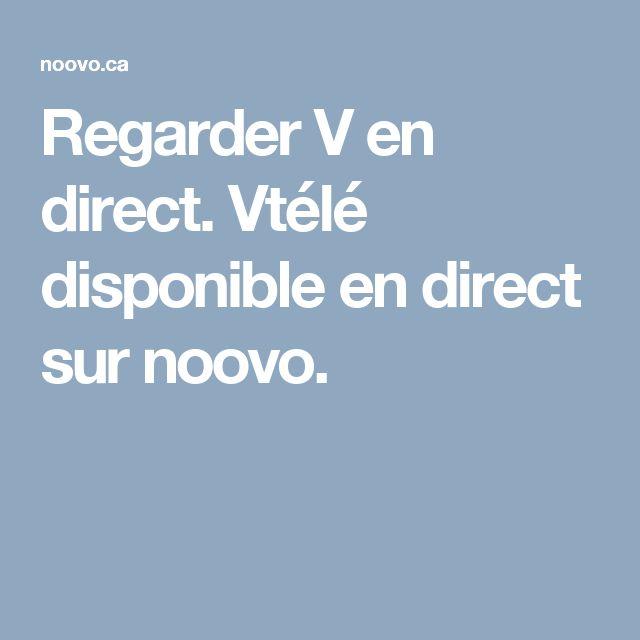 Regarder V en direct. Vtélé disponible en direct sur noovo.