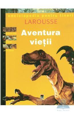 Aventura vietii -Enciclopedia pentru tineri Larousse,, http://www.e-librarieonline.com/aventura-vietii-enciclopedia-pentru-tineri-larousse/