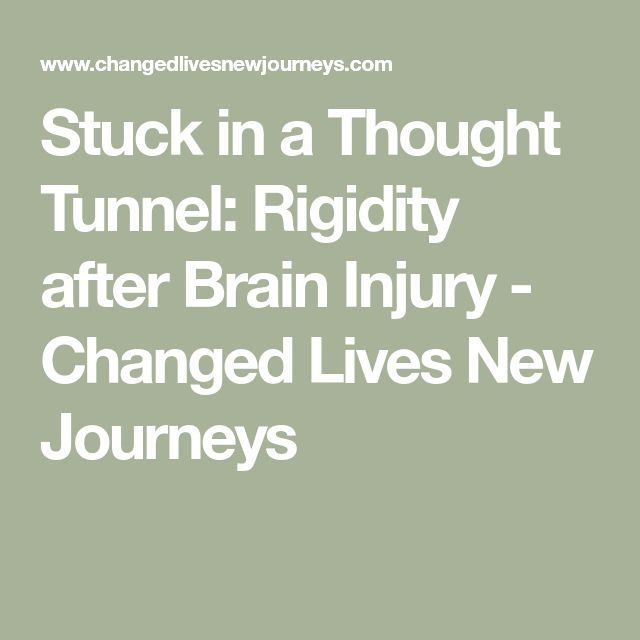 Stuck In A Thought Tunnel: Rigidity After Brain Injury