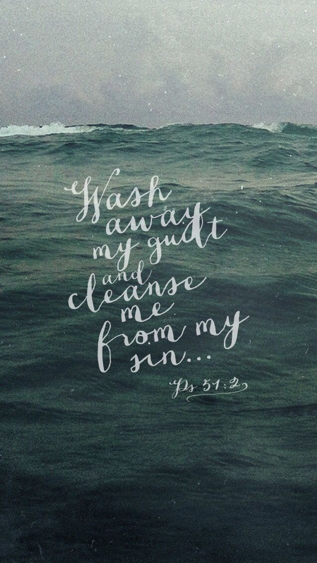 Psalm 51:2 - ask God to wash away your guilt, cleanse you of your sin, and give you a clean heart and renewed, steadfast spirit